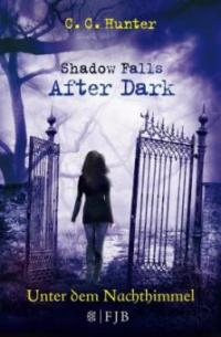 Shadow Falls - After Dark 02. Unter dem Nachthimmel - C. C. Hunter