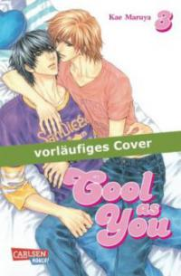 Cool as You 03 - Kae Maruya