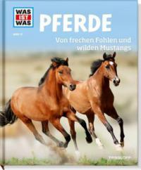 Pferde. Von frechen Fohlen und wilden Mustangs - Silke Behling