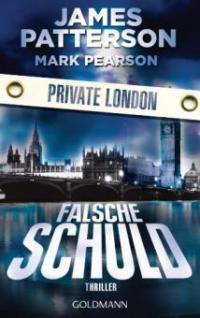 Falsche Schuld. Private London - James Patterson, Mark Pearson