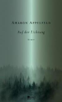 Auf der Lichtung - Aharon Appelfeld