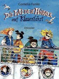 Die wilden Hühner auf Klassenfahrt - Cornelia Funke