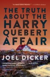 Truth About The Harry Quebert Affair - Joel Dicker