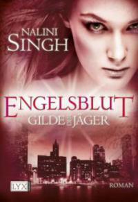 Gilde der Jäger 03. Engelsblut - Nalini Singh