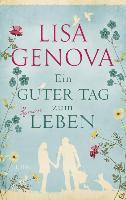 Ein guter Tag zum Leben - Lisa Genova