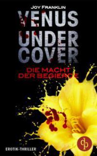 Venus undercover (Teil 1): Die Macht der Begierde - Joy Franklin