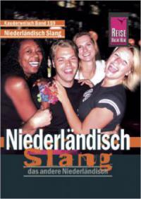 Niederländisch Slang, das andere Niederländisch - Elfi H. M. Gilissen
