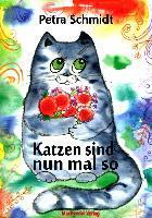 Katzen sind nun mal so - Petra Schmidt