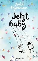 Jetzt, Baby - Julia Engelmann