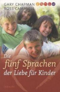 Die fünf Sprachen der Liebe für Kinder - Gary Chapman, Ross Campbell