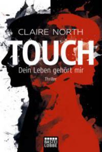 Touch - Dein Leben gehört mir - Claire North