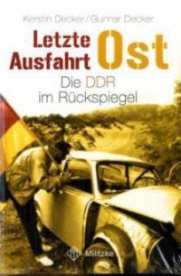 Letzte Ausfahrt Ost - Kerstin Decker, Gunnar Decker