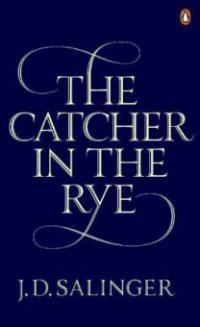 The Catcher in the Rye - Jerome D. Salinger