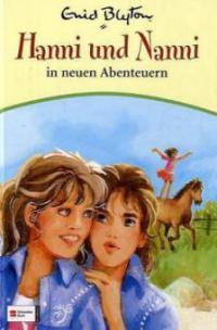 Hanni und Nanni 03. Hanni und Nanni in neuen Abenteuern - Enid Blyton