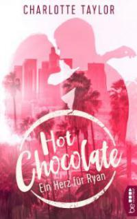 Hot Chocolate - Ein Herz für Ryan - Charlotte Taylor
