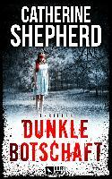 Dunkle Botschaft: Thriller - Catherine Shepherd