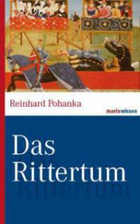 Das Rittertum - Reinhard Pohanka