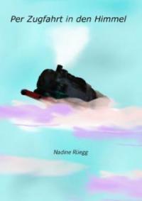 Per Zugfahrt in den Himmel - Nadine Rüegg