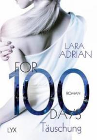 For 100 Days - Täuschung - Lara Adrian