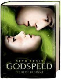 Godspeed, Die Reise beginnt - Beth Revis