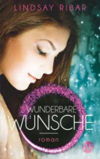 Wunderbare Wünsche - Lindsay Ribar