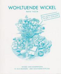 Wohltuende Wickel - Maya Thüler