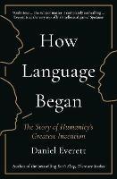 How Language Began - Daniel Everett