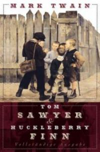 Tom Sawyer und Huckleberry Finn - Mark Twain