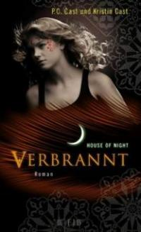 House of Night 07. Verbrannt - Kristin Cast, P. C. Cast