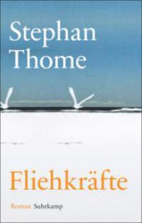 Fliehkräfte - Stephan Thome
