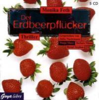 Der Erdbeerpflücker, 5 Audio-CDs - Monika Feth