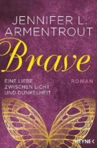 Brave - Eine Liebe zwischen Licht und Dunkelheit - Jennifer L. Armentrout