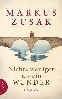 Nichts weniger als ein Wunder - Markus Zusak
