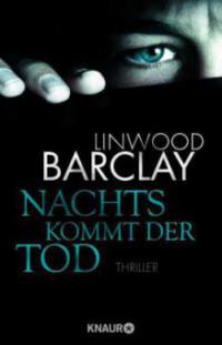 Nachts kommt der Tod - Linwood Barclay