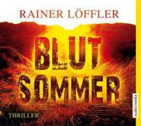 Blutsommer, 6 Audio-CDs - Rainer Löffler