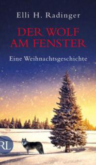 Der Wolf am Fenster - Elli H. Radinger