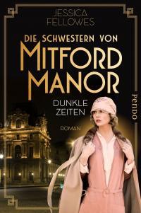 Die Schwestern von Mitford Manor – Dunkle Zeiten -