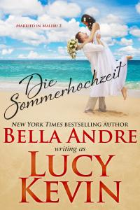 Die Sommerhochzeit (Married in Malibu 2) -