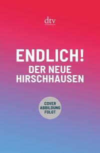 Endlich! Der neue Hirschhausen -