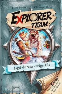 Explorer Team. Jagd durchs ewige Eis -