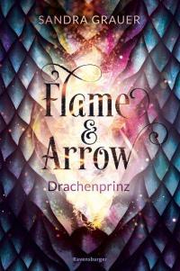 Flame & Arrow, Band 1: Drachenprinz -