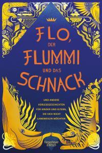 Flo, der Flummi und das Schnack -