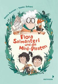 Flora Salmanteri und die Mini-Piraten Band 1 -