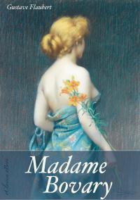 Madame Bovary (Unzensierte deutsche Ausgabe) (Illustriert) -