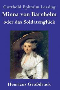 Minna von Barnhelm, oder das Soldatenglück (Großdruck) -
