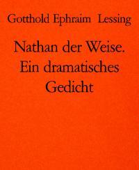 Nathan der Weise. Ein dramatisches Gedicht -