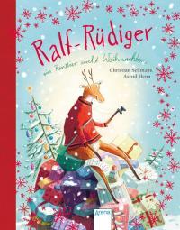 Ralf Rüdiger. Ein Rentier sucht Weihnachten -
