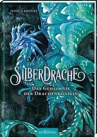 Silberdrache - Das Geheimnis der Drachenkönigin -