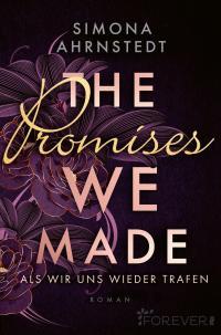 The promises we made. Als wir uns wieder trafen -