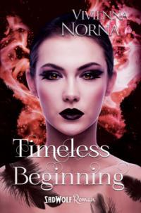 Timeless Beginning (Timeless, Band 3) -